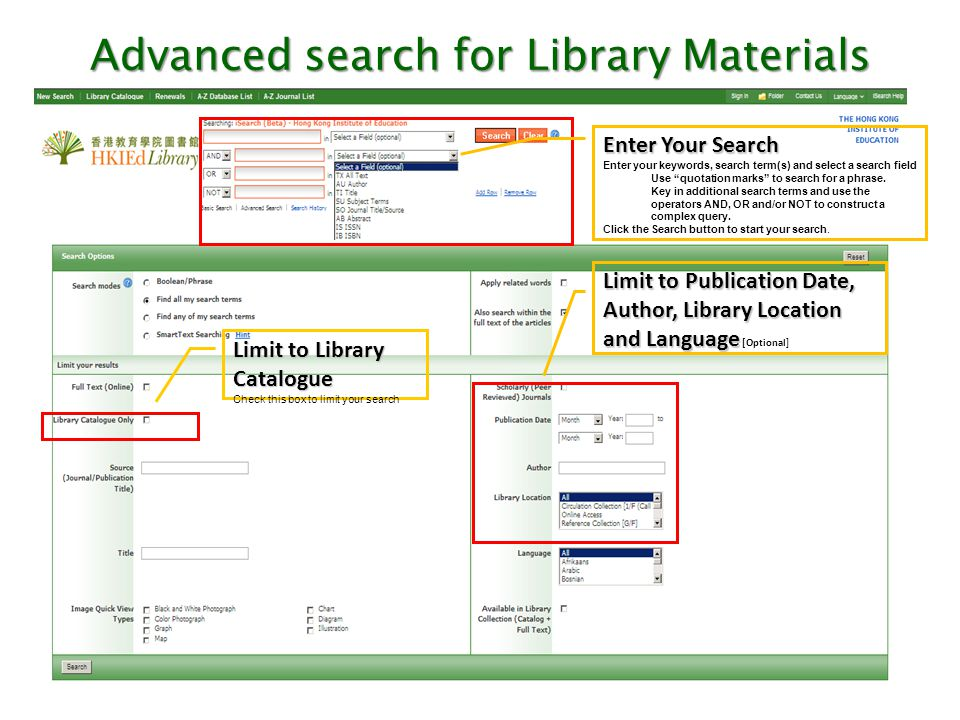 "Advanced search for Library Materials Enter Your Search Enter your keywords, search term(s) and select a search field Use ""quotation marks"" to search"