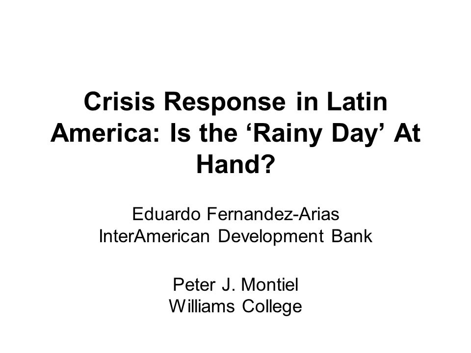 Crisis Response in Latin America: Is the 'Rainy Day' At Hand.