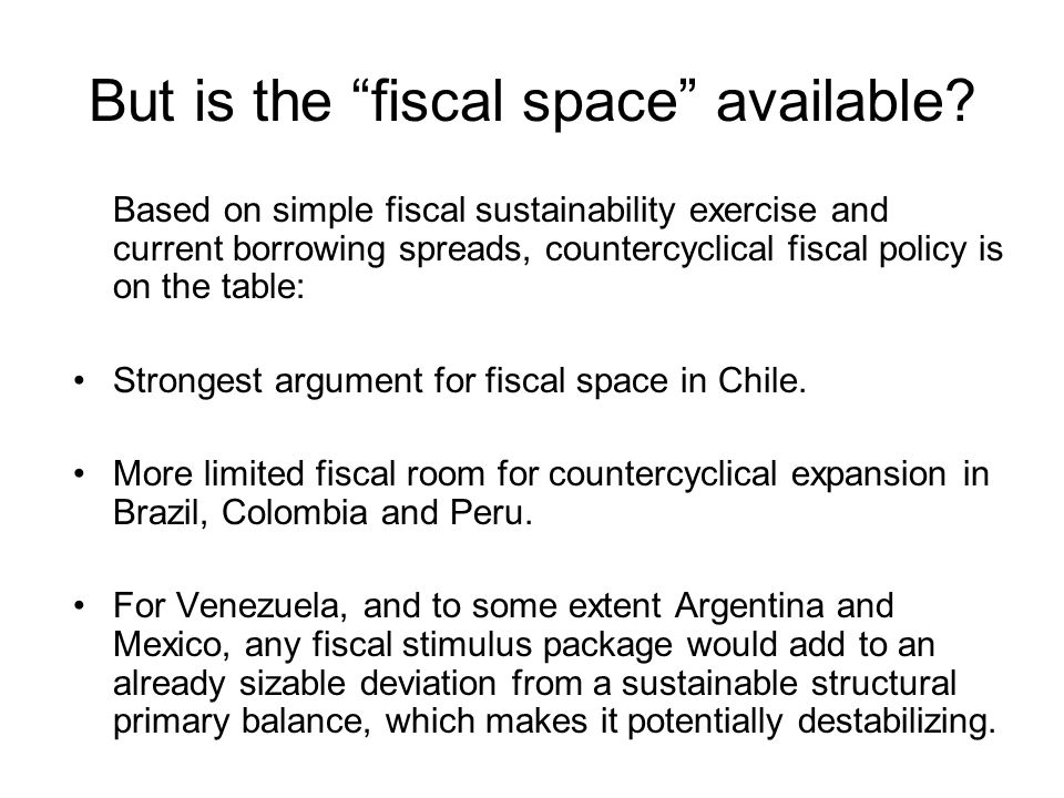 But is the fiscal space available.