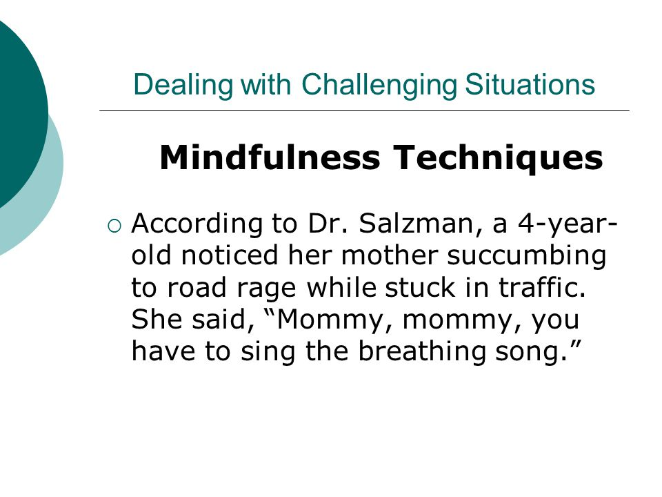 Dealing with Challenging Situations Mindfulness Techniques  According to Dr.