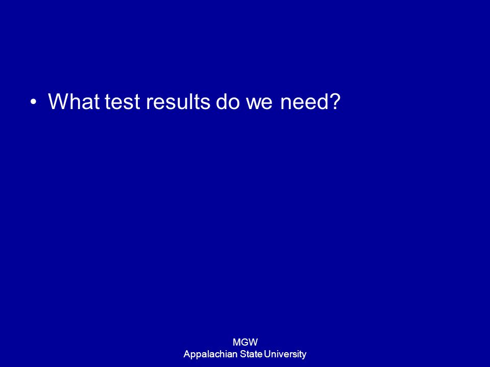 MGW Appalachian State University What test results do we need?