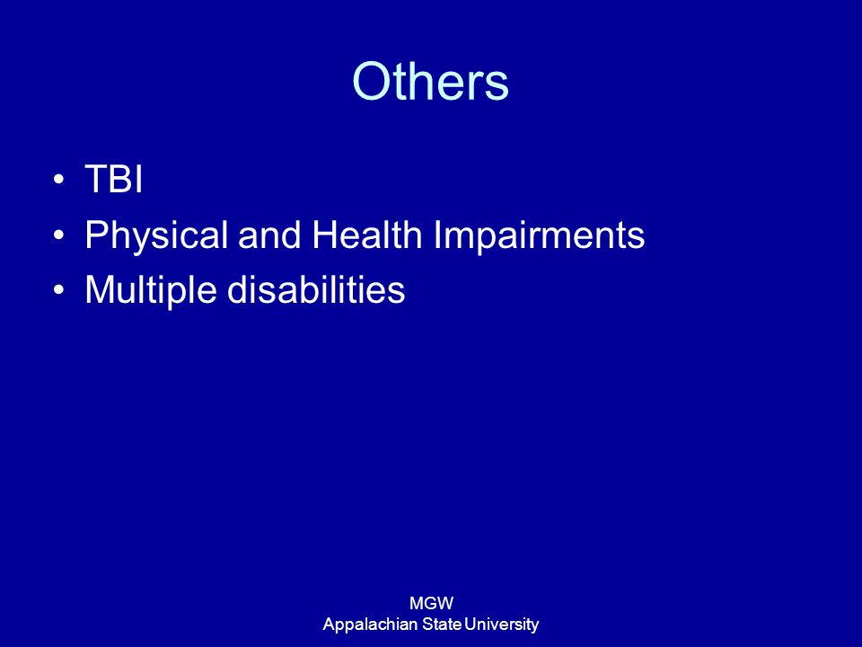 MGW Appalachian State University Others TBI Physical and Health Impairments Multiple disabilities