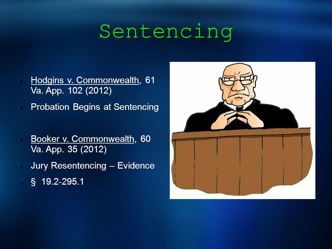 Sentencing Hodgins v. Commonwealth, 61 Va. App.