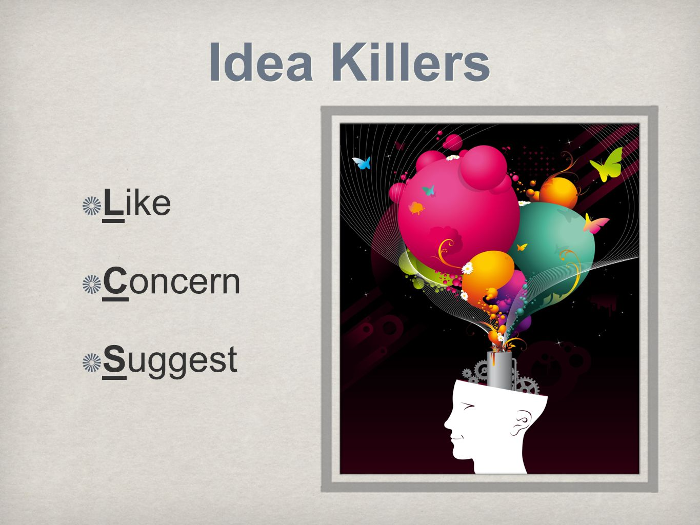 Idea Killers Like Concern Suggest