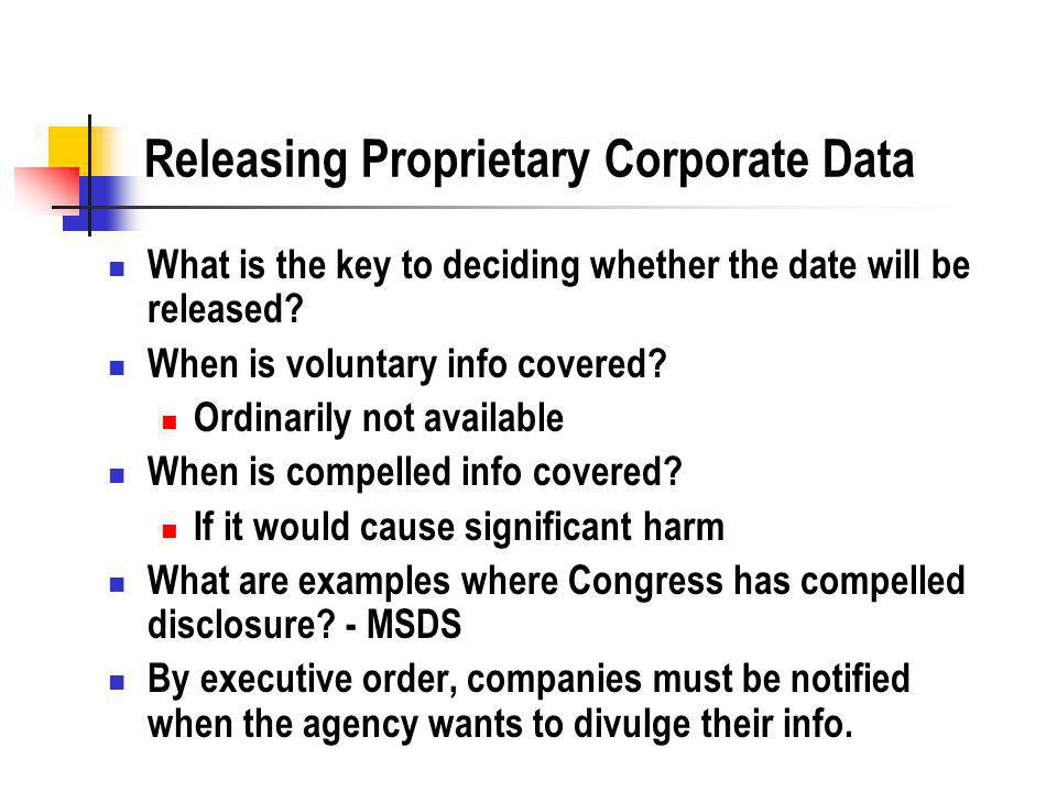 Releasing Proprietary Corporate Data What is the key to deciding whether the date will be released.
