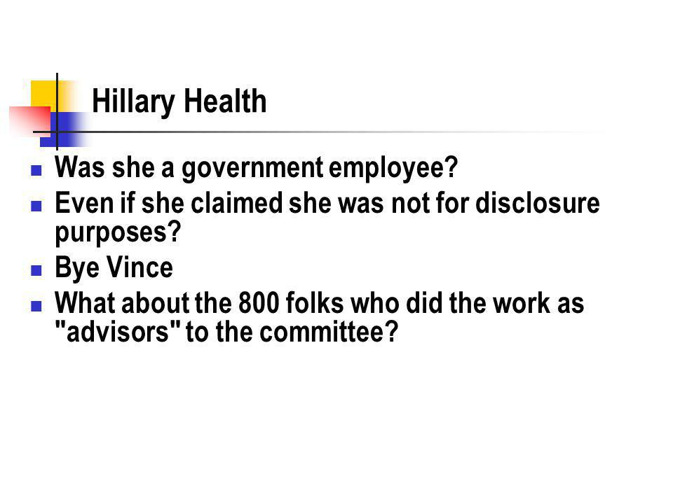 Hillary Health Was she a government employee.
