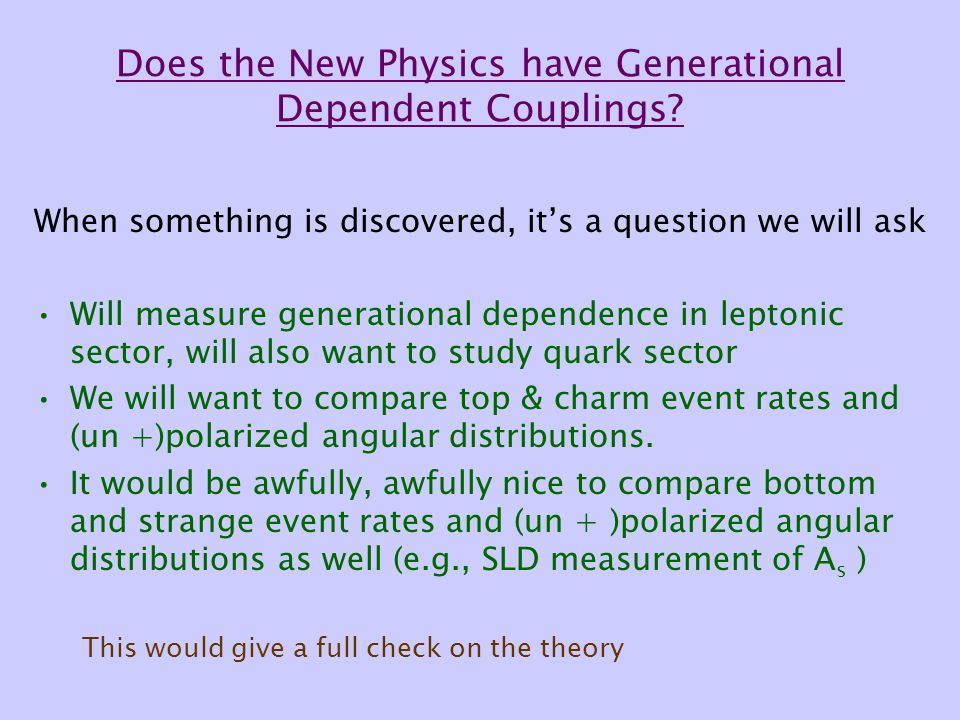 Does the New Physics have Generational Dependent Couplings? When something is discovered, it's a question we will ask Will measure generational depend