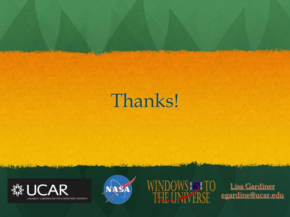 Thanks! Lisa Gardiner Lisa Gardiner egardine@ucar.edu