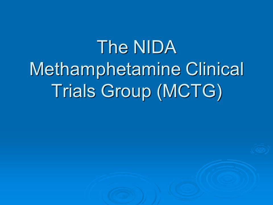 The NIDA Methamphetamine Clinical Trials Group (MCTG)