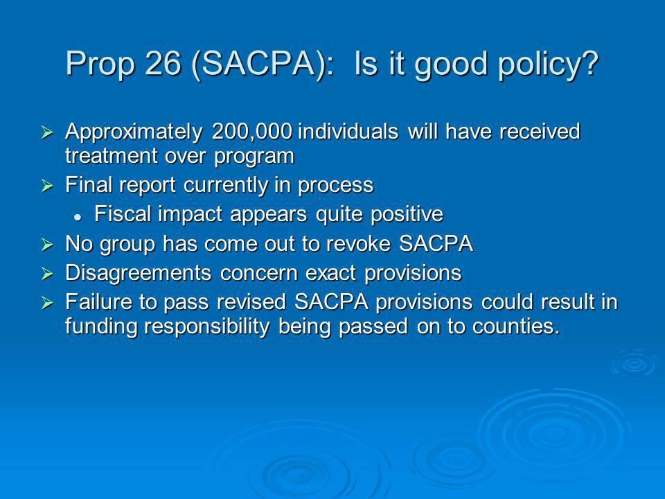 Prop 26 (SACPA): Is it good policy.