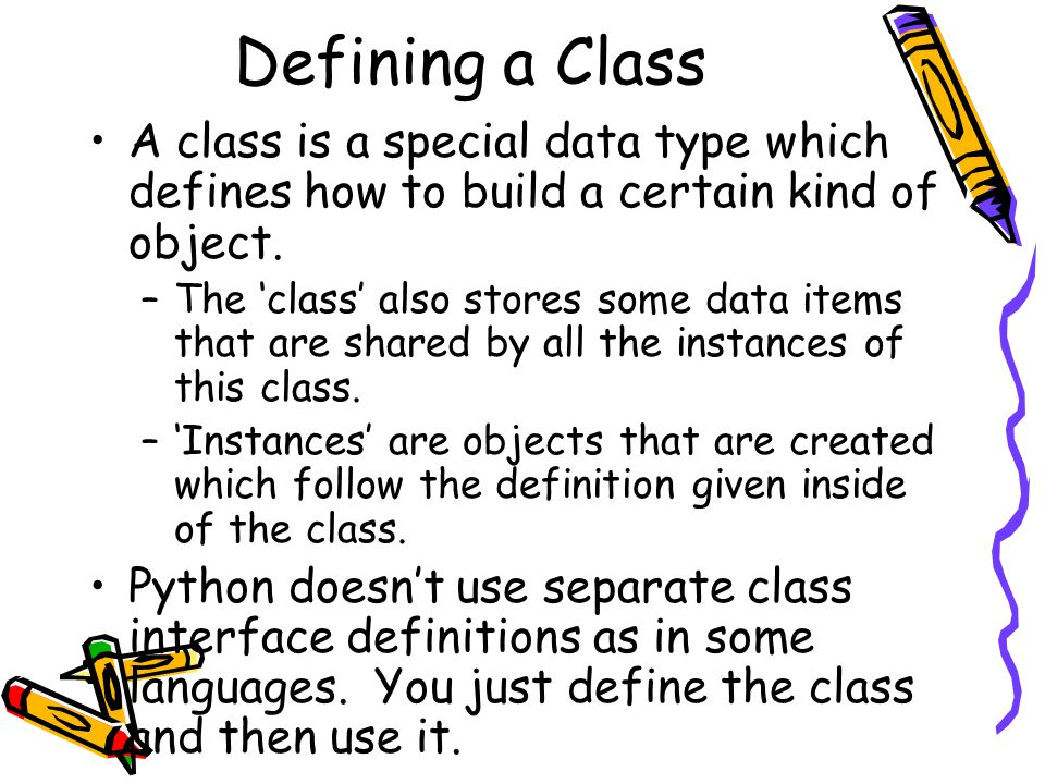 Methods in Classes You can define a method in a class by including function definitions within the scope of the class block.