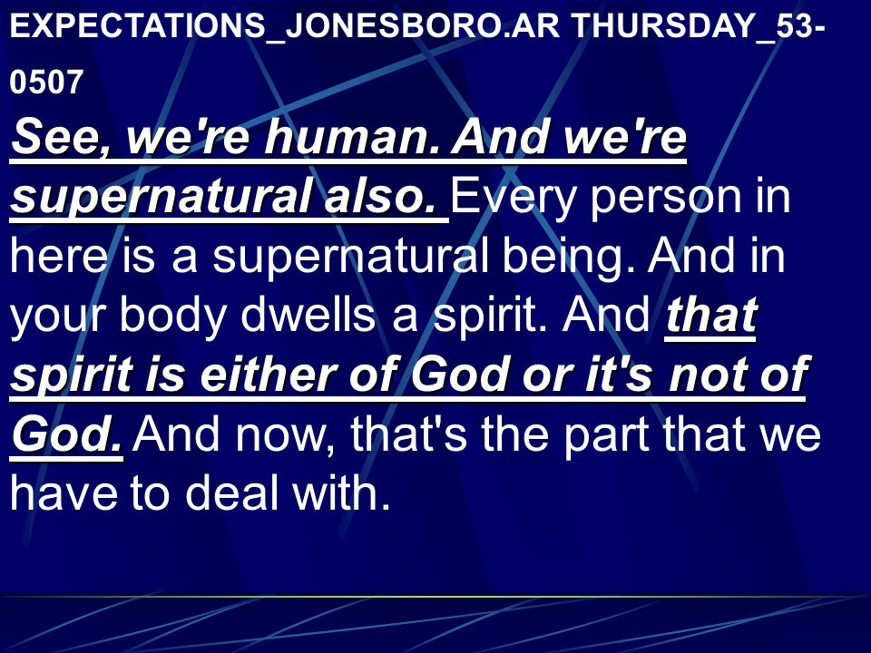 EXPECTATIONS_JONESBORO.AR THURSDAY_53- 0507 See, we re human.