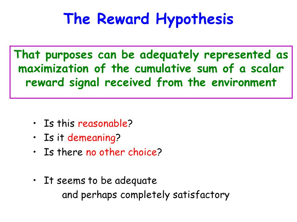 The Reward Hypothesis Is this reasonable. Is it demeaning.