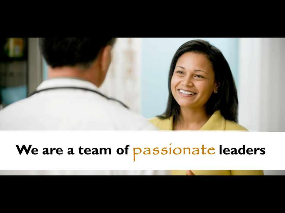 The Answer is You We are a team of passionate leaders