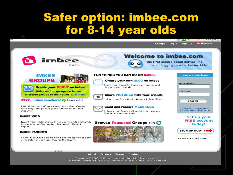 Safer option: imbee.com for 8-14 year olds