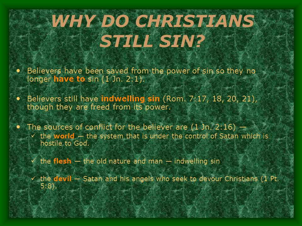 WHY DO CHRISTIANS STILL SIN.