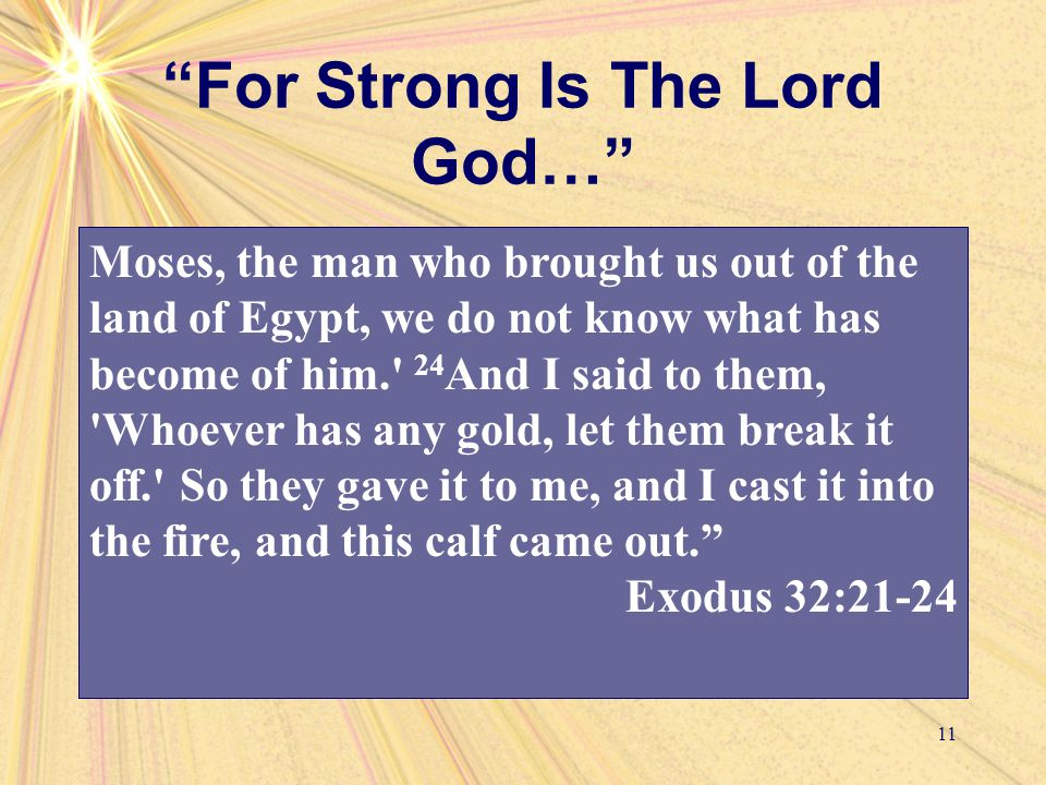 """For Strong Is The Lord God…"" 11 And Moses said to Aaron,"