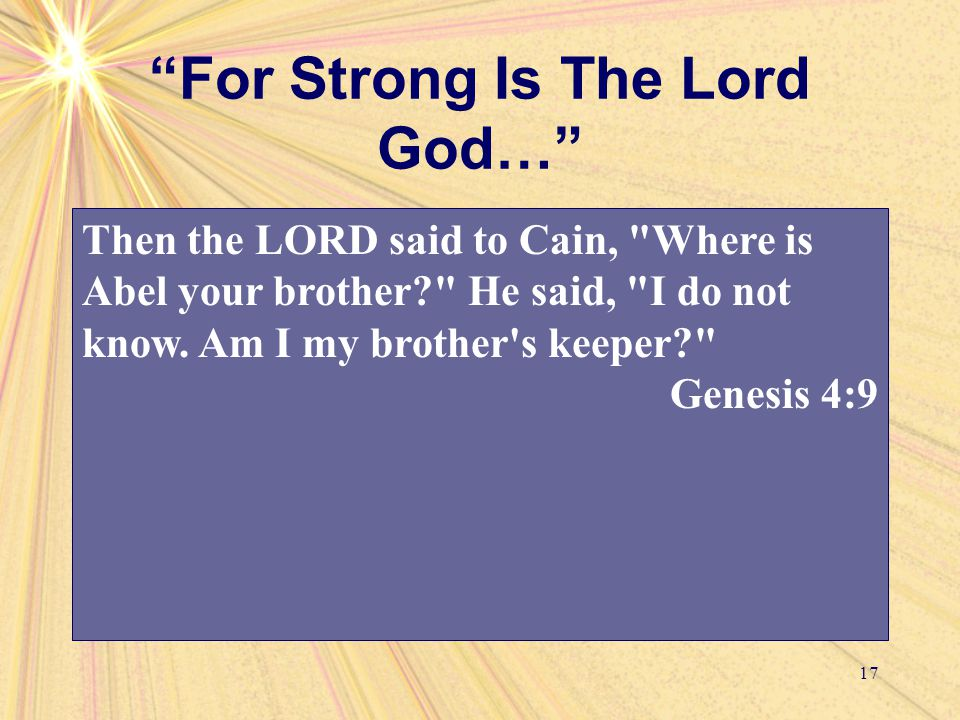 """For Strong Is The Lord God…"" 17 Then the LORD said to Cain,"