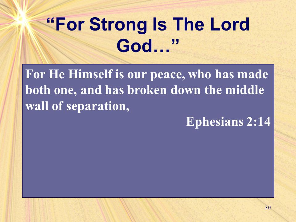"""For Strong Is The Lord God…"" 30 And let the peace of God rule in your hearts, to which also you were called in one body; and be thankful. Colossians"