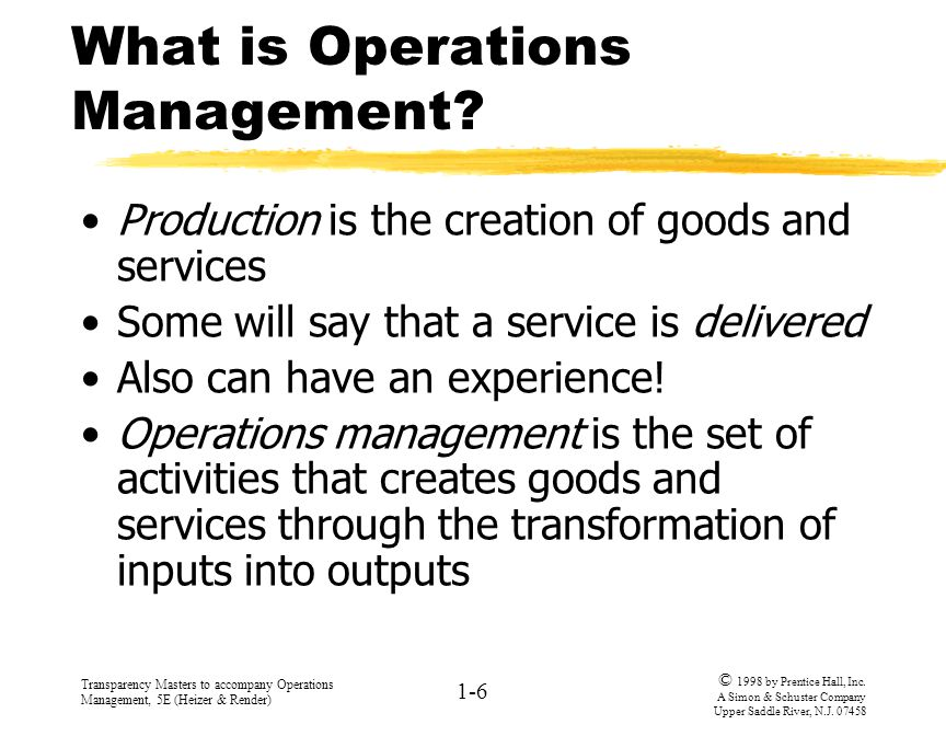 Transparency Masters to accompany Operations Management, 5E (Heizer & Render) 1-6 © 1998 by Prentice Hall, Inc.