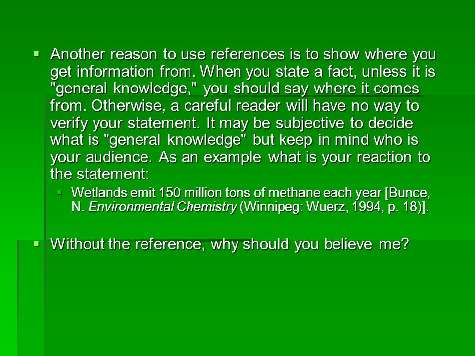  The above examples may seem obvious.If you use something word for word it MUST be acknowledged.