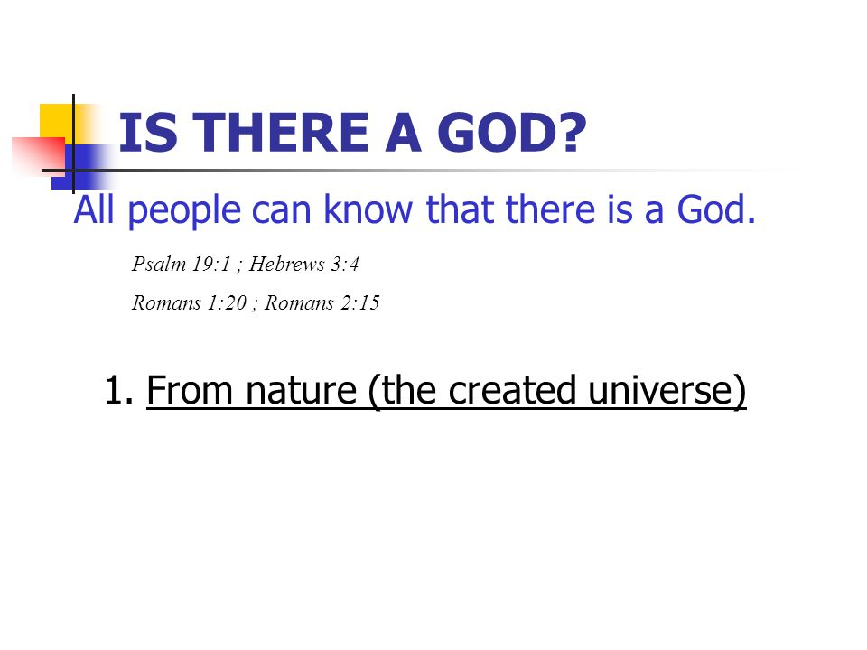 IS THERE A GOD. All people can know that there is a God.