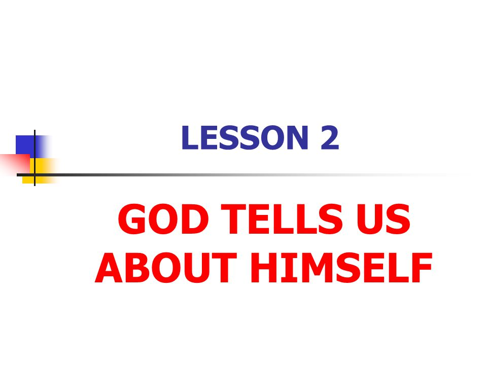 LESSON 2 GOD TELLS US ABOUT HIMSELF
