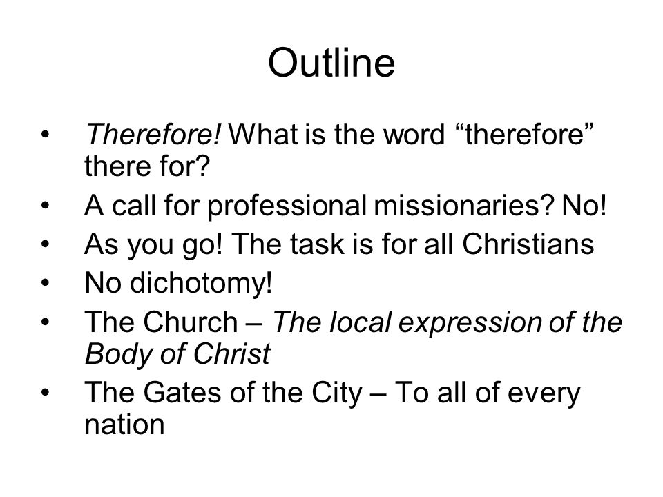 Outline Therefore. What is the word therefore there for.