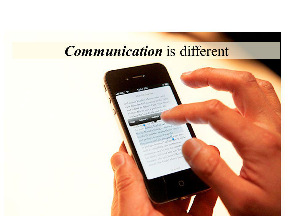 Communication is different