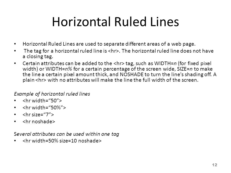 Horizontal Ruled Lines Horizontal Ruled Lines are used to separate different areas of a web page.