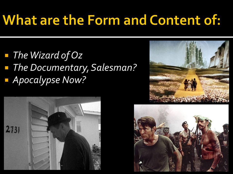  The Wizard of Oz  The Documentary, Salesman?  Apocalypse Now?