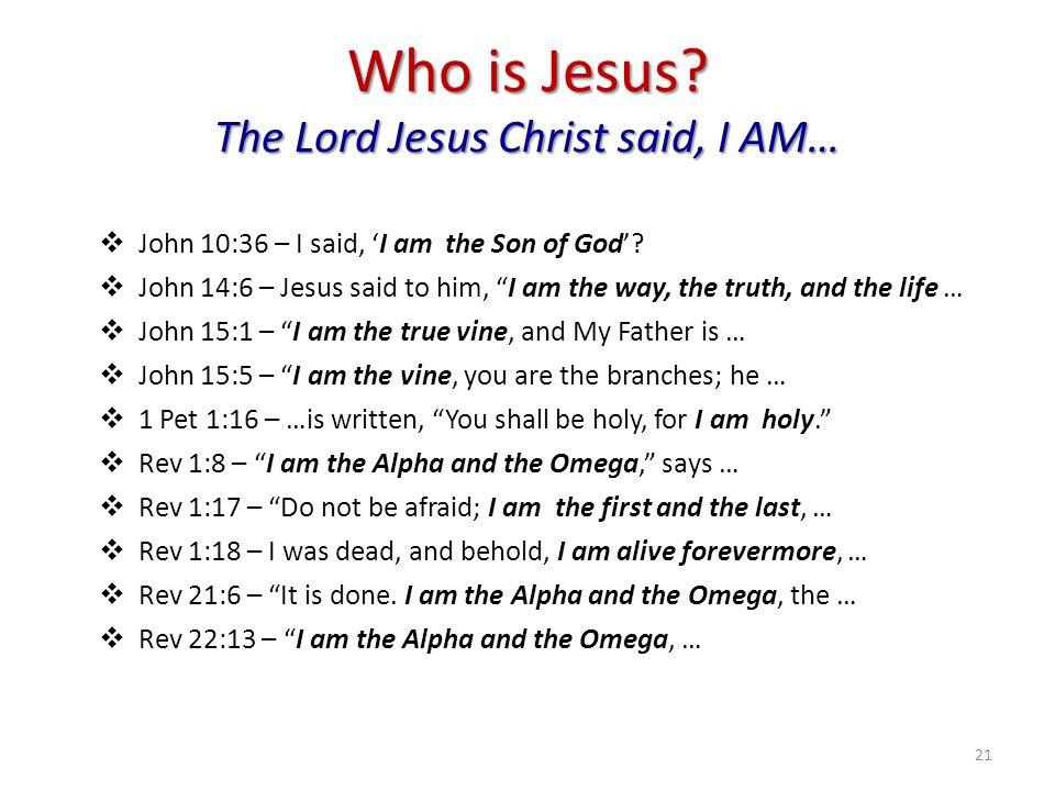""" John 10:36 – I said, 'I am the Son of God'?  John 14:6 – Jesus said to him, """"I am the way, the truth, and the life …  John 15:1 – """"I am the true v"""