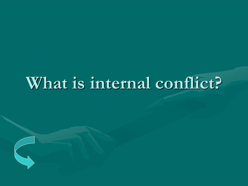 What is internal conflict?