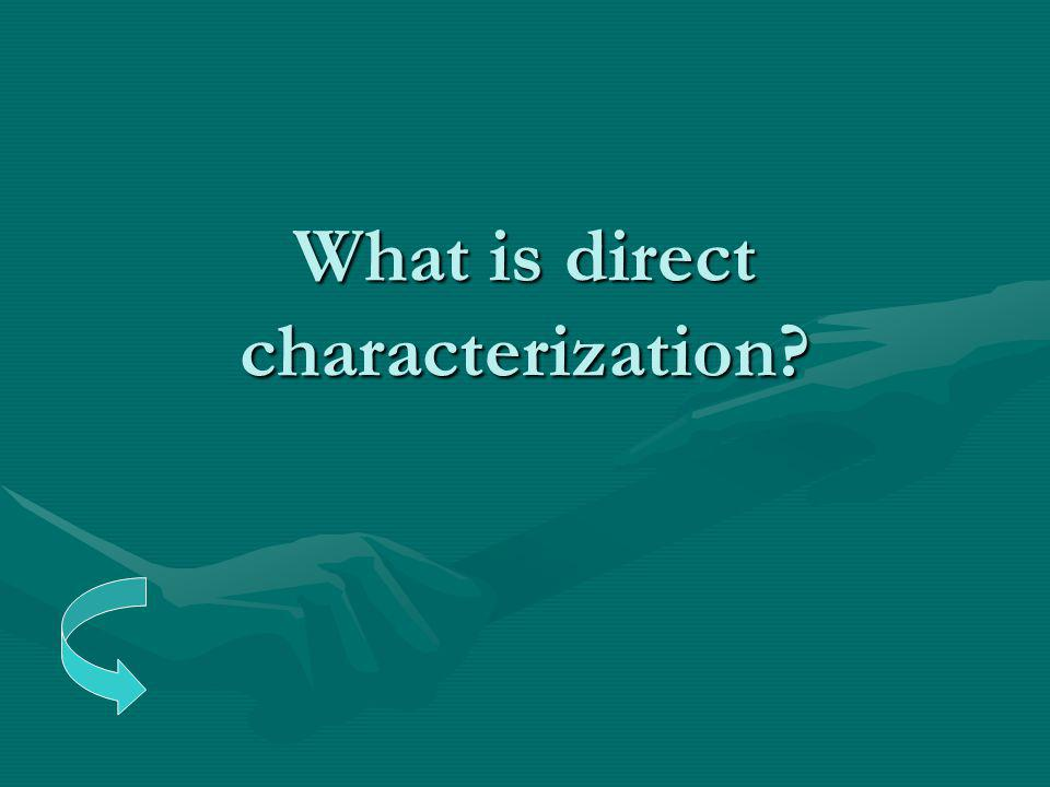 What is direct characterization?