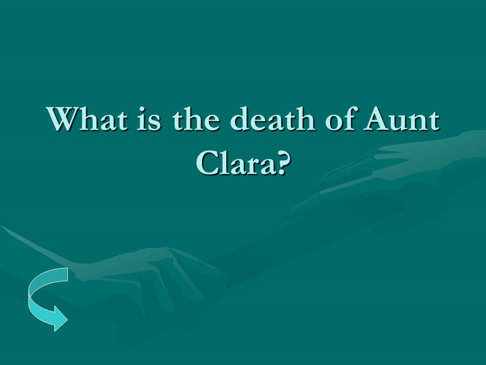 What is the death of Aunt Clara