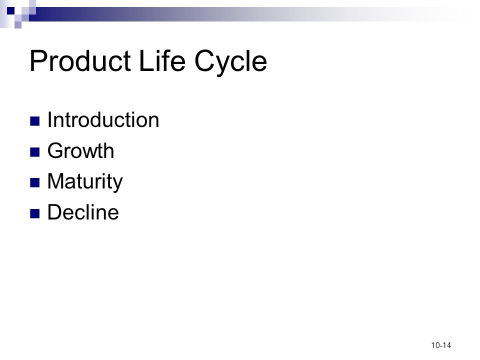 10-14 Product Life Cycle Introduction Growth Maturity Decline