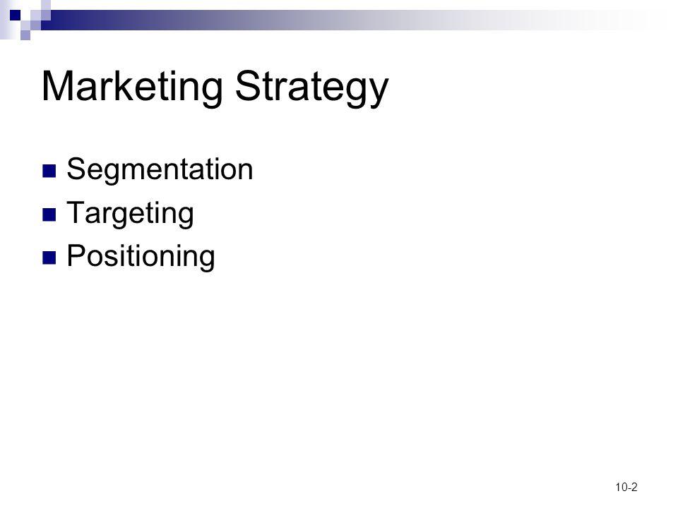 10-2 Marketing Strategy Segmentation Targeting Positioning