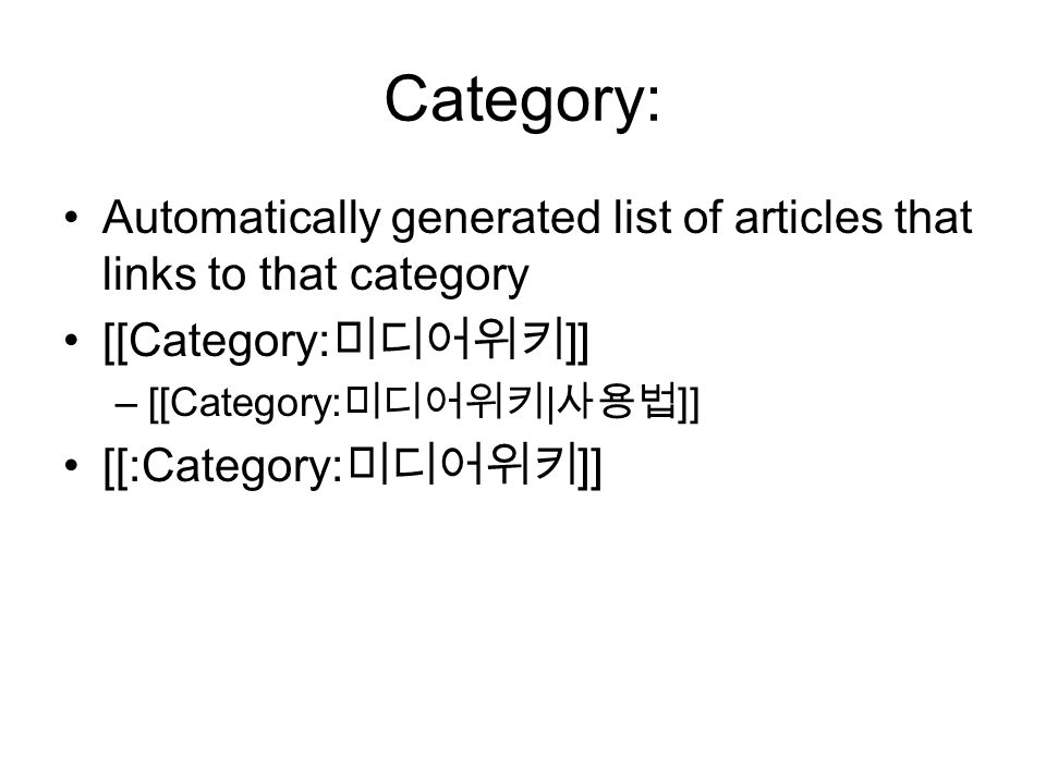 Category: Automatically generated list of articles that links to that category [[Category: 미디어위키 ]] –[[Category: 미디어위키 | 사용법 ]] [[:Category: 미디어위키 ]]