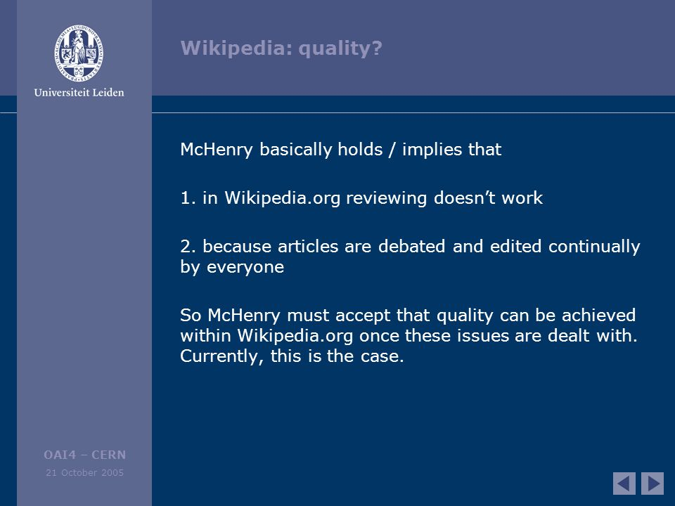 OAI4 – CERN 21 October 2005 Wikipedia: quality. McHenry basically holds / implies that 1.