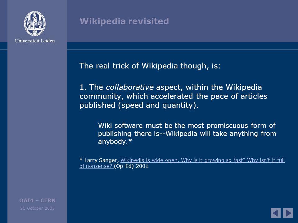 OAI4 – CERN 21 October 2005 Wikipedia revisited 2.