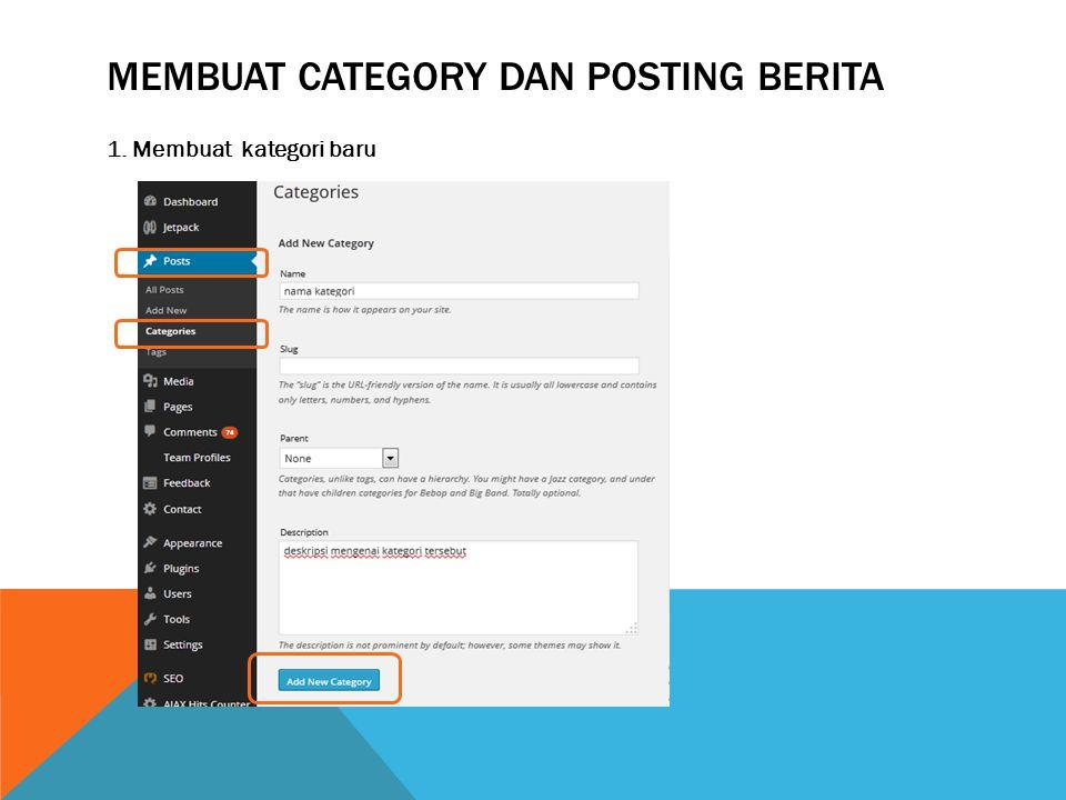 MEMBUAT CATEGORY DAN POSTING BERITA 1. Membuat kategori baru