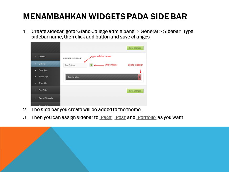 MENAMBAHKAN WIDGETS PADA SIDE BAR 1.Create sidebar, goto Grand College admin panel > General > Sidebar .