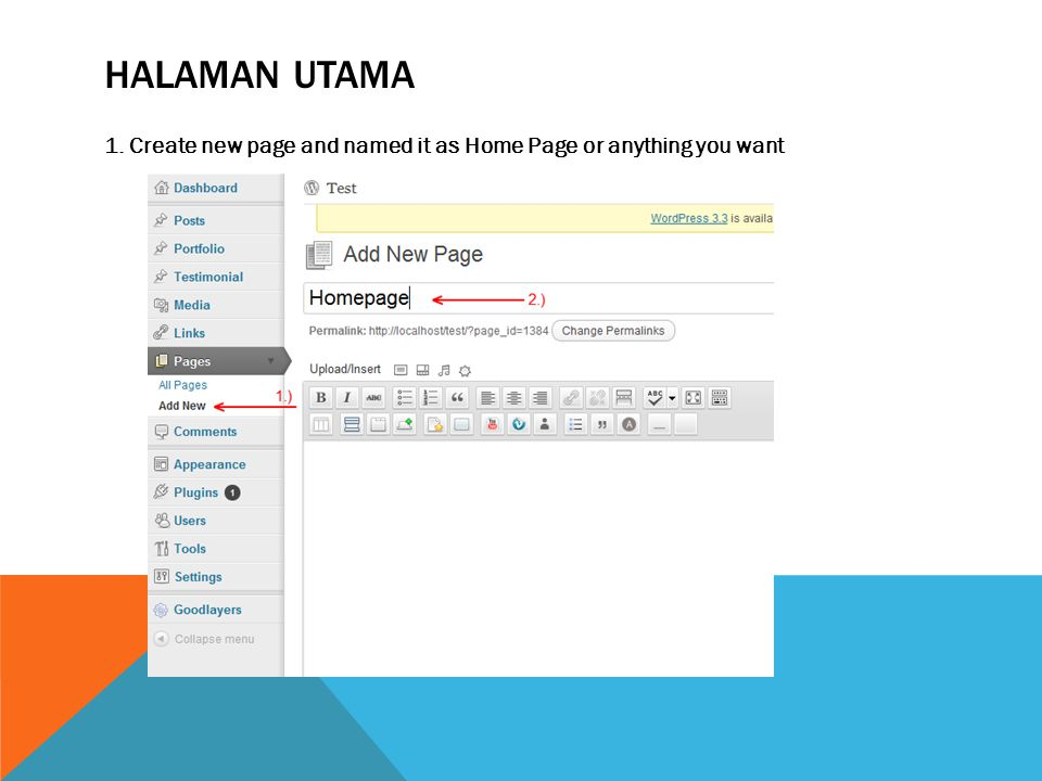 HALAMAN UTAMA 1. Create new page and named it as Home Page or anything you want