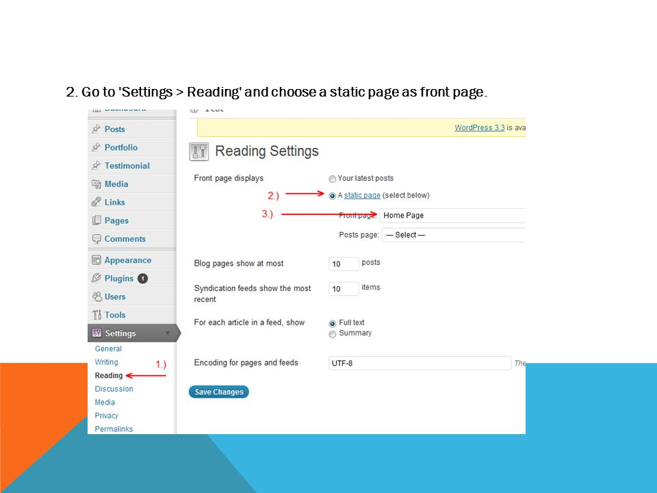 2. Go to Settings > Reading and choose a static page as front page.