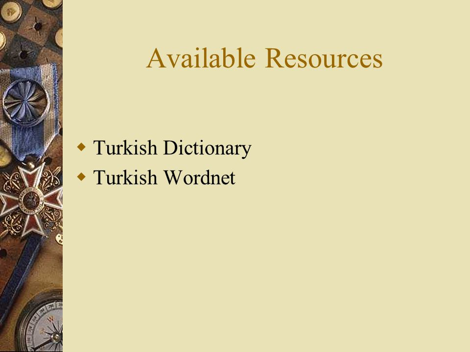 Available Resources  Turkish Dictionary  Turkish Wordnet