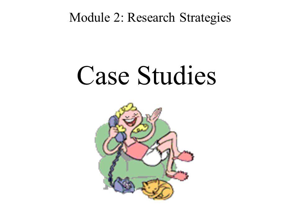 Case Studies Module 2: Research Strategies