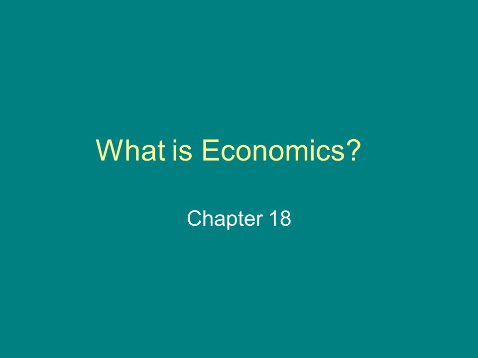 The Fundamental Economic Problem : Section 1 *Economics – the study of how we make decisions in a world where resources are limited.