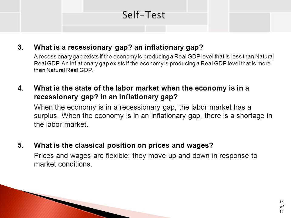 3.What is a recessionary gap? an inflationary gap? A recessionary gap exists if the economy is producing a Real GDP level that is less than Natural Re