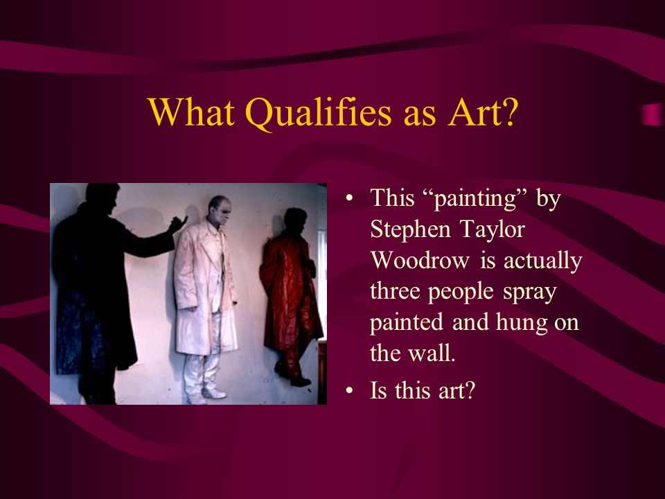 What Qualifies as Art.
