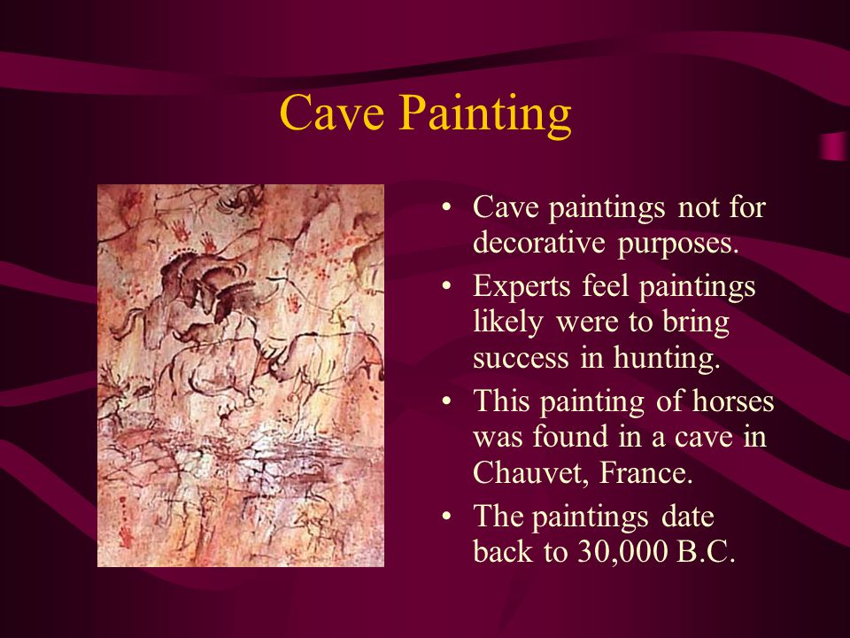 Cave Painting Cave paintings not for decorative purposes.